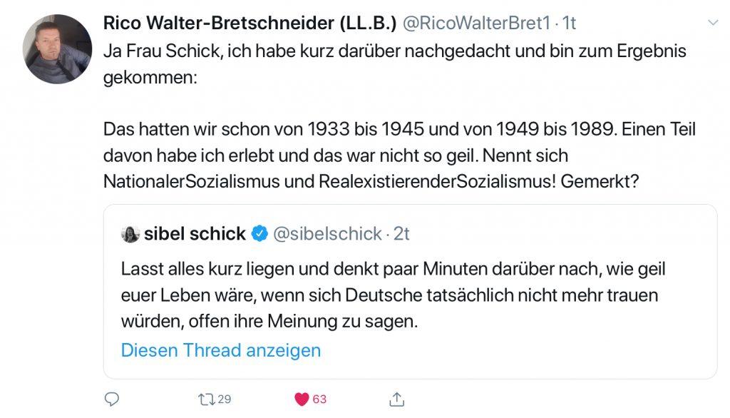 Rico Walter-Bretschneider (LL.B.) Ja, Frau Schick, ich habe kurz darüber nachgedacht und bin zum Ergebnis gekommen: Das hatten wir schon von 1933 bis 1945 und von 1949 bis 1989. Einen Teil davon habe ich erlebt  und das war nicht so geil. Nennt sich Nationaler Sozialismus und Realexistierender Sozialismus! Gemerkt?
