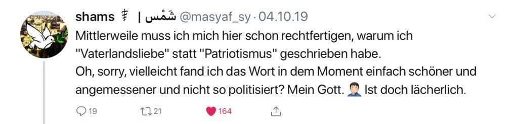 """Shams: Mittlerweile muss ich mich hier schon rechtfertigen, warum ich """"Vaterlandsliebe"""" statt """"Patriotismus"""" geschrieben habe. Oh, sorry, vielleicht fand ich das Wort in dem Moment einfach schöner und angemessener und nicht so politisiert? Mein Gott. Ist doch lächerlich."""