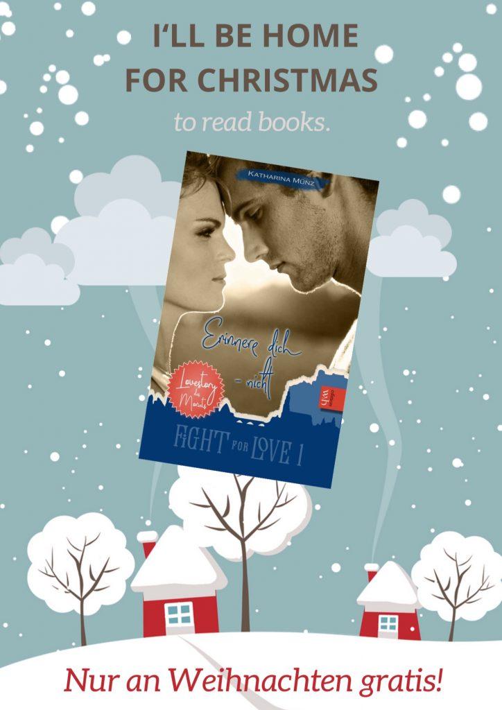"I'll be home for Christmas  to read books. ""Erinnere dich - nicht"" Nur an Weihnachten gratis!"